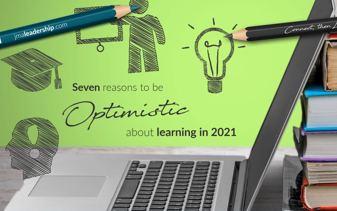 Seven Reasons to be Optimistic about Learning in 2021